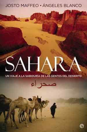 Sahara: un viaje no turístico a la sabiduría de las gentes del desierto. Libro de Ángeles Blanco y Josto Maffeo
