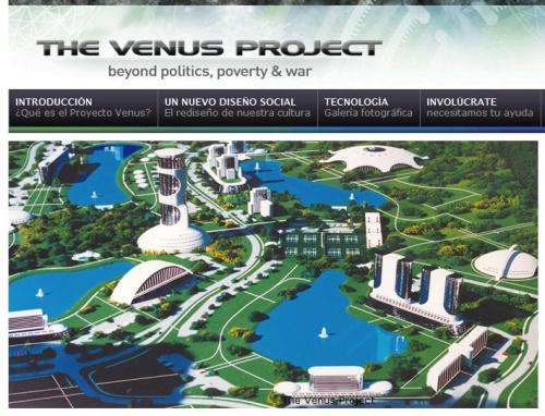 El Proyecto Venus - The Venus Project - Por un mundo mejor