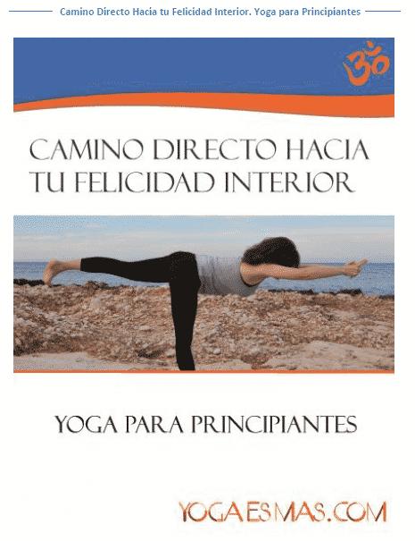 YOGA PARA PRINCIPIANTES. Camino directo a tu felicidad interior  pdf  gratuito - El Blog Alternativo 0a23ae9f571c